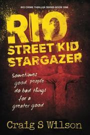 Rio Street Kid Stargazer by Craig S. Wilson