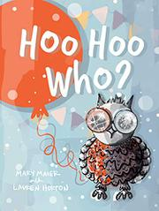 HOO HOO WHO? by Mary   Maier