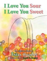 I Love You Sour, I Love You Sweet by Anita Higman