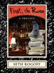FIRST, THE RAVEN by Seth  Rogoff