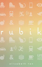 RUBIK by Elizabeth Tan