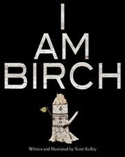 I AM BIRCH by Scott Kelley