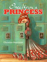 ONCE UPON A PRINCESS by Christine Marciniak