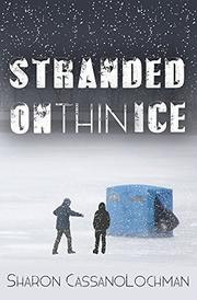STRANDED ON THIN ICE by Sharon  CassanoLochman
