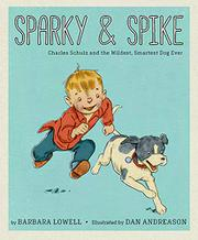 SPARKY & SPIKE by Barbara Lowell