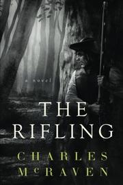 THE RIFLING by Charles McRaven