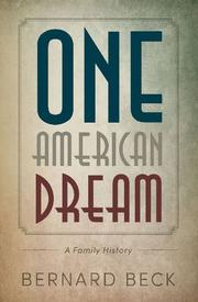 ONE AMERICAN DREAM by Bernard Beck