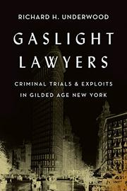 GASLIGHT LAWYERS by Richard H. Underwood