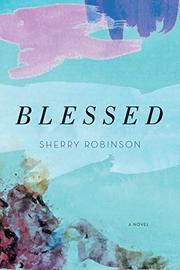 BLESSED by Sherry  Robinson
