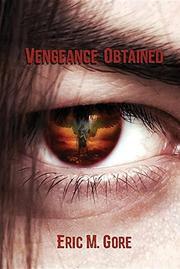 Vengeance Obtained by Eric Gore