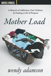 MOTHER LOAD by Wendy  Adamson