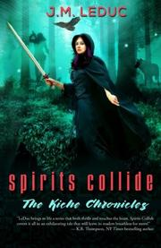 SPIRITS COLLIDE by J.M.  LeDuc