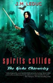 SPIRITS COLLIDE by J.M.  LeDuc
