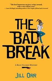 THE BAD BREAK by Jill Orr