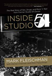 INSIDE STUDIO 54 by Mark  Fleischman