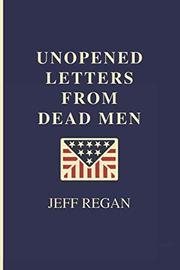 UNOPENED LETTERS FROM DEAD MEN by Jeff  Regan