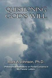 QUESTIONING GOD'S WILL by Mark A. Johnson