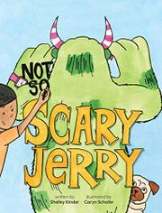 NOT SO SCARY JERRY by Shelley  Kinder