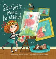 SCARLET'S MAGIC PAINTBRUSH by Melissa  Stoller