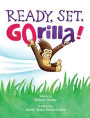READY, SET, GORILLA! by Melissa  Stoller