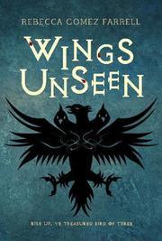 WINGS UNSEEN by Rebecca Gomez Farrell