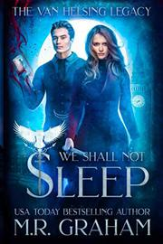 WE SHALL NOT SLEEP by M.R. Graham