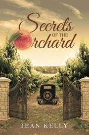 SECRETS OF THE ORCHARD by Jean Kelly