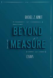 BEYOND MEASURE by Rachel Z. Arndt