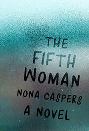THE FIFTH WOMAN by Nona Caspers