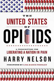 THE UNITED STATES OF OPIOIDS by Harry  Nelson