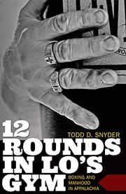 12 ROUNDS IN LO'S GYM by Todd D. Snyder