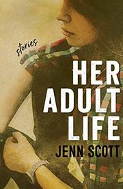HER ADULT LIFE by Jenn Scott