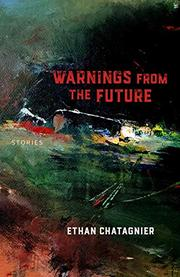 WARNINGS FROM THE FUTURE by Ethan Chatagnier