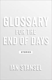 GLOSSARY FOR THE END OF DAYS by Ian Stansel