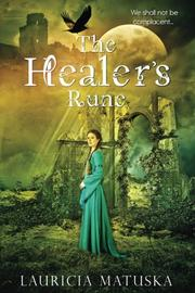 THE HEALER'S RUNE by Lauricia Matuska