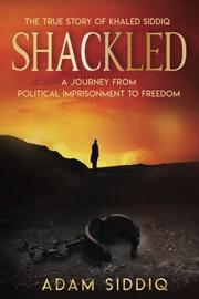 SHACKLED  by Adam  Siddiq