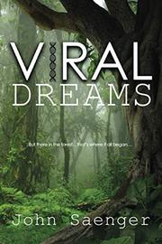 VIRAL DREAMS by John Saenger