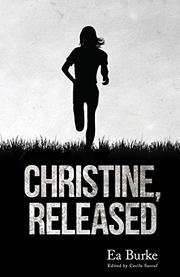 CHRISTINE, RELEASED by Ea Burke