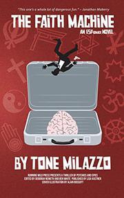 THE FAITH MACHINE by Tone Milazzo