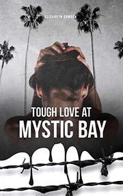 TOUGH LOVE AT MYSTIC BAY by Elizabeth Sowden
