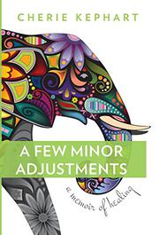 A FEW MINOR ADJUSTMENTS by Cherie Kephart