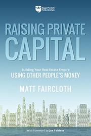 RAISING PRIVATE CAPITAL by Matt  Faircloth
