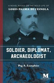 SOLDIER, DIPLOMAT, ARCHAEOLOGIST by Peg A.  Lamphier