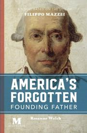 AMERICA'S FORGOTTEN FOUNDING FATHER by Rosanne  Welch