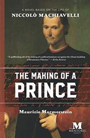 THE MAKING OF A PRINCE by Maurizio  Marmorstein