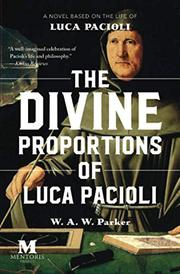 THE DIVINE PROPORTIONS OF LUCA PACIOLI by W.A.W.  Parker