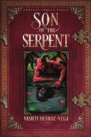 SON OF THE SERPENT  by Vashti Quiroz-Vega