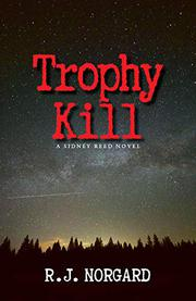 TROPHY KILL by R.J.  Norgard
