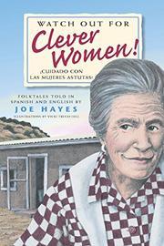 WATCH OUT FOR CLEVER WOMEN / CUIDADO CON LAS MUJERES ASTUTAS by Joe Hayes