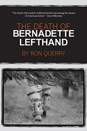 THE DEATH OF BERNADETTE LEFTHAND by Ron Querry